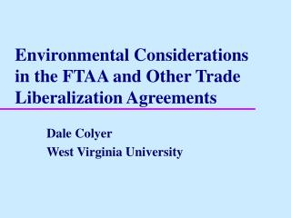Environmental Considerations in the FTAA and Other Trade Liberalization Agreements