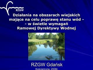 RZGW Gdańsk Kościerzyna, 2008r.