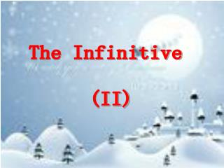 The Infinitive  (II)