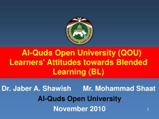 Al-Quds Open University (QOU) Learners' Attitudes towards Blended Learning (BL)
