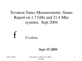 Tevatron Tunes Measurements: Status Report on 1.7 GHz and 21.4 Mhz systems,  Sept 2004