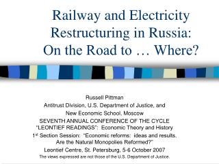 Railway and Electricity Restructuring in Russia: On the Road to … Where?
