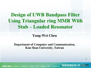 Design of UWB Bandpass Filter Using Triangular ring MMR With Stub – Loaded Resonator