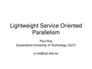 Lightweight Service Oriented Parallelism