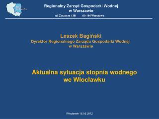Leszek Bagiński Dyrektor Regionalnego Zarządu Gospodarki Wodnej  w Warszawie