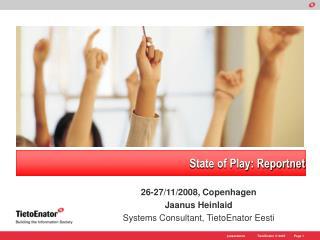 26-27 / 11 /200 8, Copenhagen Jaanus Heinlaid Systems Consultant,  TietoEnator  Eesti
