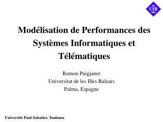 Modélisation de Performances des Systèmes Informatiques et Télématiques