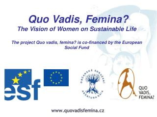 The Quo Vadis, Femina? project goal is