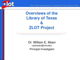 Overviews of the  Library of Texas & ZLOT Project