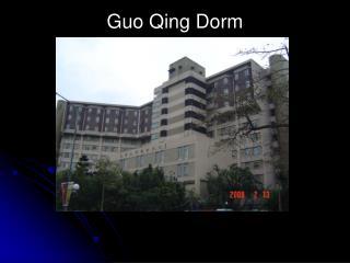 Guo Qing Dorm