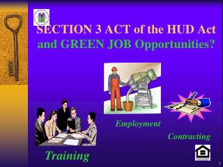 SECTION 3 ACT of the HUD Act and GREEN JOB Opportunities