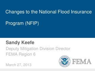 Changes to the National Flood Insurance  Program (NFIP)