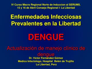 Enfermedades Infecciosas Prevalentes en la Libertad DENGUE