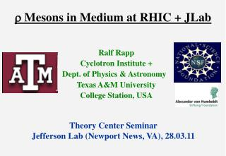 r  Mesons in Medium at RHIC + JLab