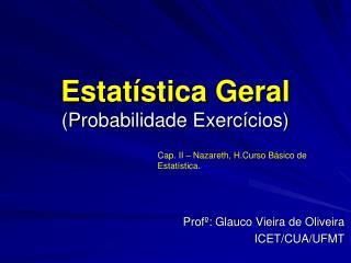 Estat�stica Geral (Probabilidade Exerc�cios)