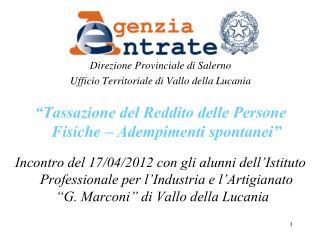 Direzione Provinciale di Salerno Ufficio Territoriale di Vallo della Lucania