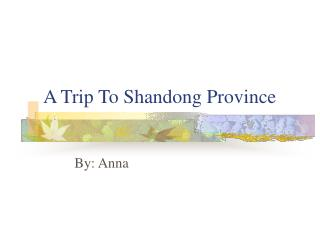 A Trip To Shandong Province