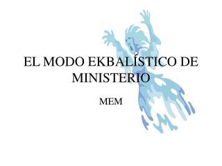 EL MODO EKBALÍSTICO DE MINISTERIO
