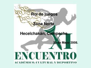 Rol de juegos Zona Norte  Hecelchakán, Campeche.