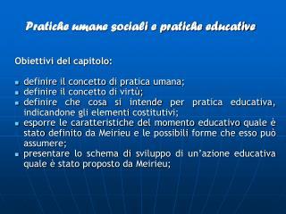 Pratiche umane sociali e pratiche educative