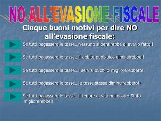 Cinque buoni motivi per dire NO all'evasione fiscale: