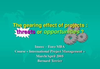 The gearing effect of projects :  threats  or  opportunities  ?
