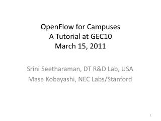 OpenFlow for Campuses A Tutorial at GEC10 March 15, 2011