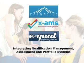 Integrating Qualification Management, Assessment and Portfolio Systems