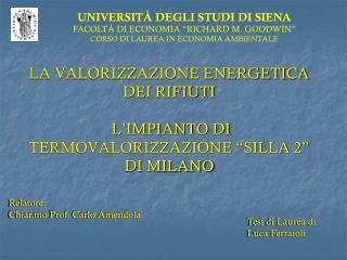 """UNIVERSITÀ DEGLI STUDI DI SIENA FACOLTÀ DI ECONOMIA """"RICHARD M. GOODWIN"""""""