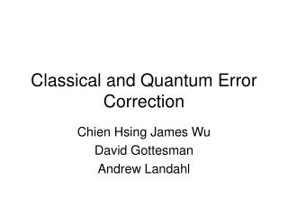 Classical and Quantum Error Correction