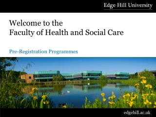 Welcome to the  Faculty of Health and Social Care Pre-Registration Programmes
