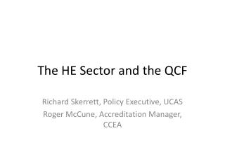 The HE Sector and the QCF