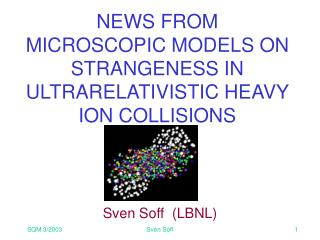 NEWS FROM  MICROSCOPIC MODELS ON STRANGENESS IN  ULTRARELATIVISTIC HEAVY ION COLLISIONS