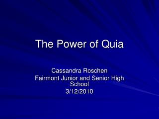 The Power of  Quia