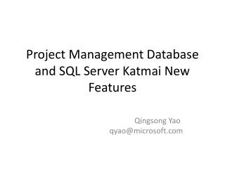 Project Management Database and SQL Server Katmai New Features