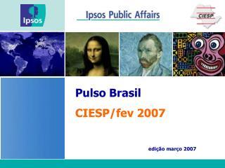 Pulso Brasil CIESP/fev 2007  edição março 2007