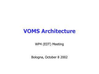 VOMS Architecture