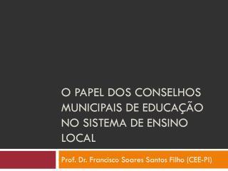O  papel  dos  Conselhos Municipais  de  Educação  no  sistema  de  ensino  local