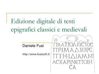 Edizione digitale di testi epigrafici classici e medievali