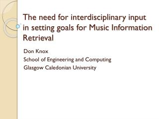 The need for interdisciplinary input in setting goals for Music Information Retrieval