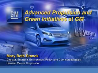 Advanced Propulsion and  Green Initiatives at GM