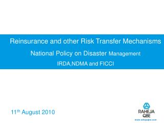 Reinsurance and other Risk Transfer Mechanisms National Policy on Disaster  Management