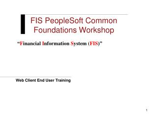 FIS PeopleSoft Common Foundations Workshop