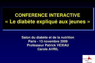 CONFERENCE INTERACTIVE « Le diabète expliqué aux jeunes »