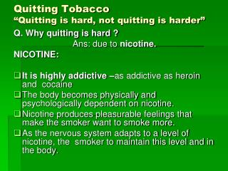 Quitting Tobacco �Quitting is hard, not quitting is harder�