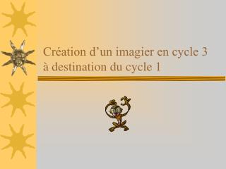 Cr ation d un imagier en cycle 3   destination du cycle 1