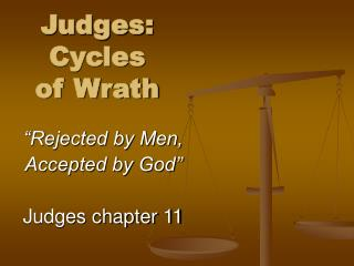 Judges:   Cycles of Wrath