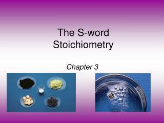 The S-word Stoichiometry