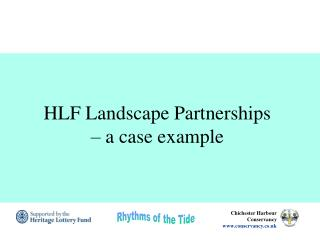 HLF Landscape Partnerships  – a case example