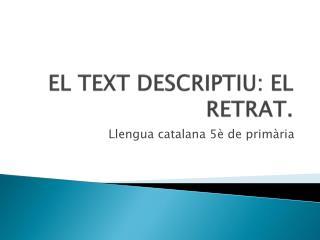 EL TEXT DESCRIPTIU: EL RETRAT.